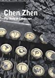 img - for Chen Zhen: The Body as a Landscape book / textbook / text book