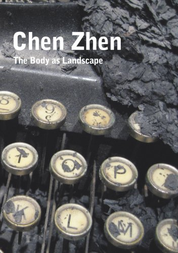 Read Online Chen Zhen: The Body as a Landscape ebook