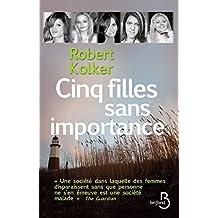 Cinq filles sans importance (French Edition)