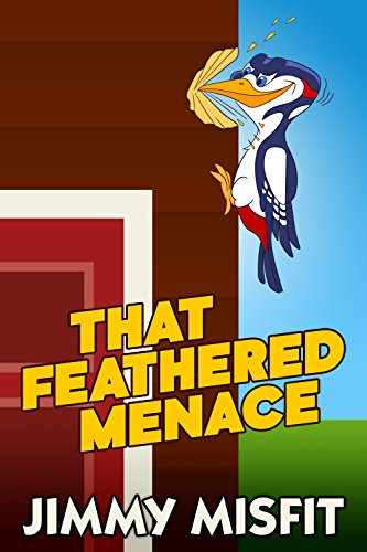 (That Feathered Menace)
