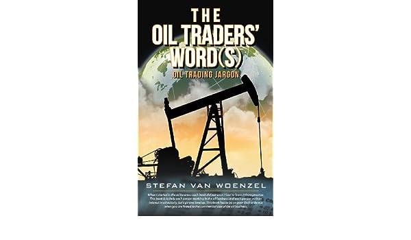 Amazon the oil traders words oil trading jargon amazon the oil traders words oil trading jargon 9781468586039 stefan van woenzel books fandeluxe Gallery