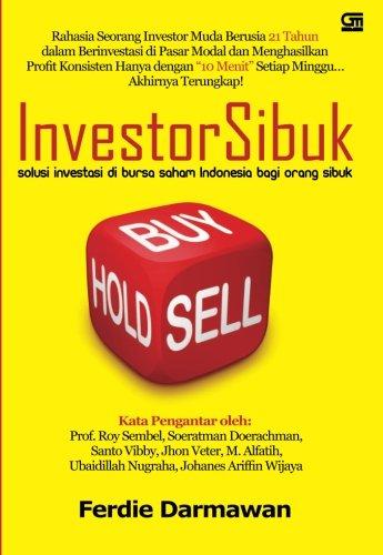 Investor Sibuk Solusi Investasi di Bursa Saham Indonesia bagi orang Sibuk (Indonesian Edition)