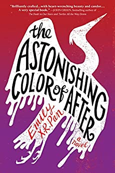 The Astonishing Color of After by [Pan, Emily X.R.]