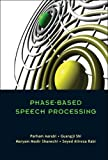 Phase-Based Speech Processing, Parham Aarabi and Guangji Shi, 9812566139