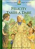 Felicity Takes a Dare, Valerie Tripp, 1584852712