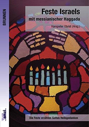 Feste Israels mit messianischer Haggada von Thomas Jeising