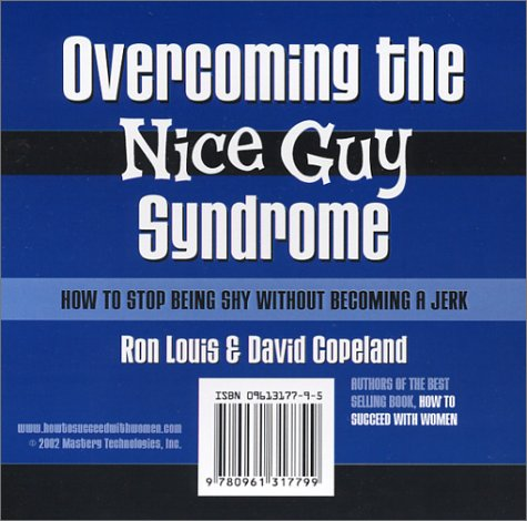 Overcoming the Nice Guy Syndrome: How to Stop Being Shy Without Becoming A Jerk. (2 volume set)