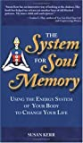 The System for Soul Memory, Susan Kerr, 1577330897