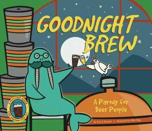 Goodnight Brew: A Parody for Beer People by Karla Oceanak