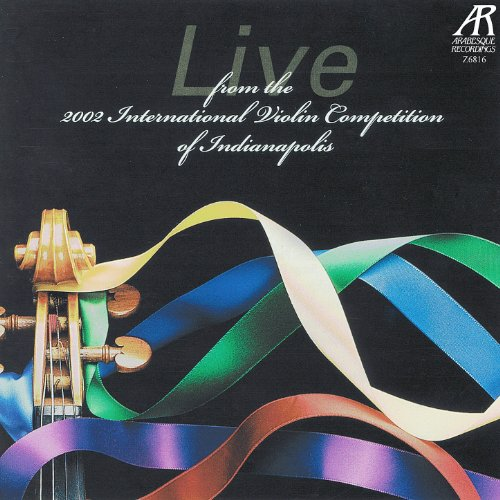 Live from the 2002 International Violin Competition of Indianapolis