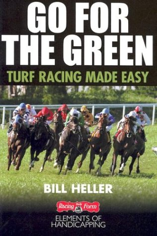 Go for the Green: Turf Racing Made Easy (The Handicapper's Guide to Grass Racing) pdf epub