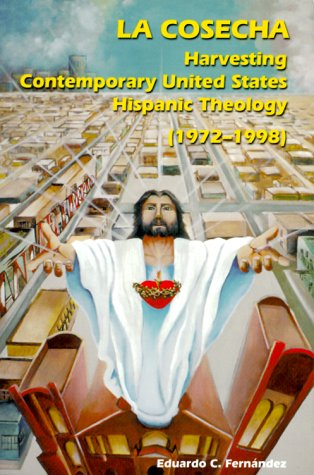 Download La Cosecha: Harvesting Contemporary United States Hispanic Theology (1972-1998 (Theology) ebook