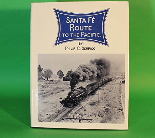 Santa Fe: Route to the Pacific by Phil Serpico (1988-12-30) ()