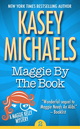 Maggie By The Book (Maggie Kelly Mystery 2)