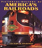 Pictorial History of America's Railroads, Mike Del Vecchio, 0760308292