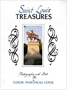 Saint Louis Treasures by Elinor Martineau Coyle (1986 hardcover book) St. Louis