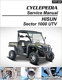Cpp 255 P Hisun Sector 1000 Utv Printed Service Manual By Cyclepedia