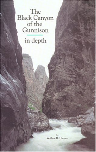 Black Canyon of the Gunnison: In Depth