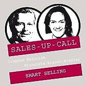 Smart Selling (Sales-up-Call) | Stephan Heinrich, Franziska Brandt-Biesler