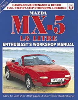 mazda mx5 1 6 enthusiast s workshop manual enthusiast s workshop rh amazon co uk mx5 workshop manual download miata workshop manual pdf