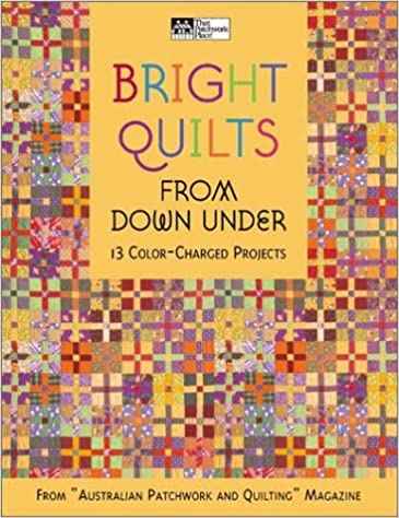 Bright Quilts from Down Under: 13 Color-Charged Projects (That ... : bright quilts - Adamdwight.com