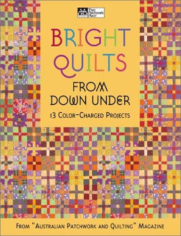 (Bright Quilts from Down Under: 13 Color-Charged Projects (That Patchwork Place))
