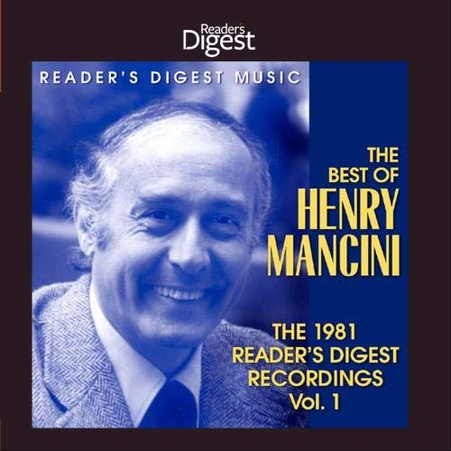 The Best of Henry Mancini: The 1981 Reader's Digest Recordings Vol. 1