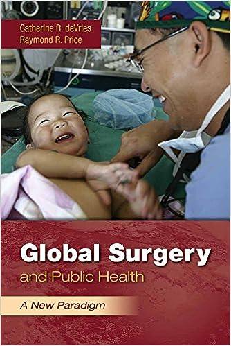 Global Surgery And Public Health A New Paradigm 9780763780487 Medicine Health Science Books Amazon Com