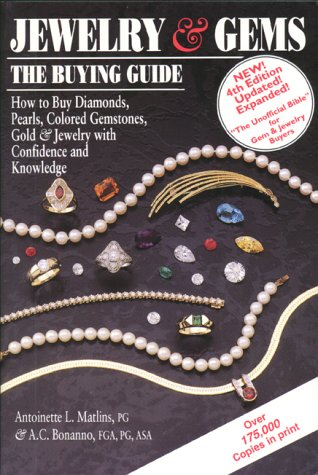 - Jewelry & Gems: The Buying Guide, 4th Edition : How to Buy Diamonds, Pearls, Colored Gemstones, Gold & Jewelry with Confidence and Knowledge