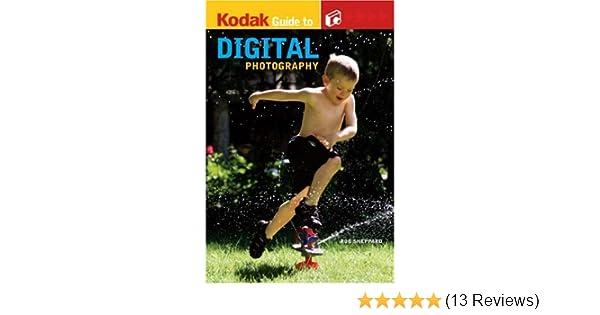 kodak guide to digital photography rob sheppard 9781579909697 rh amazon com kodak pocket guide to digital photography Kodak History Photography