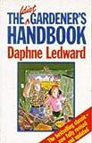The Idiot Gardener's Handbook, Daphne Ledward, 086051899X
