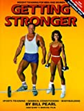 Getting Stronger : Weight Training for Men and Women, Pearl, Bill and Moran, Gary, 0936070048