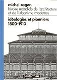histoire mondiale de l architecture et de l urbanisme modernes ideologies et pionniers 1800 1910