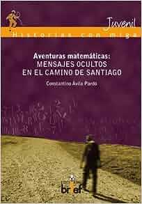 MENSAJES OCULTOS EN EL CAMINO DE SANTIAGO: 9788415204022: Amazon.com