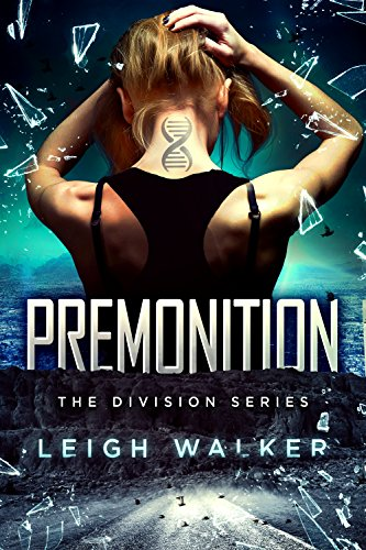 Premonition (The Division Series Book 1) by [Walker, Leigh]