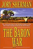 The Baron War, Jory Sherman, 0765302551