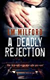 A Deadly Rejection: How far would you go to get what you want?
