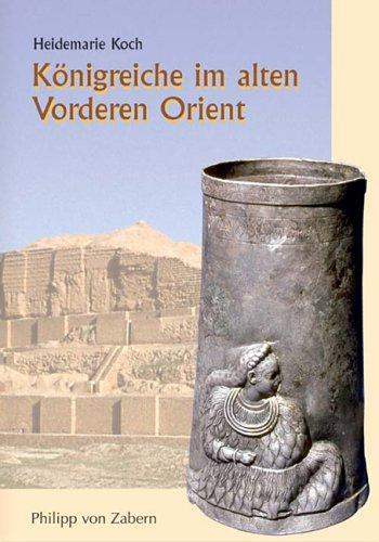 Königreiche im alten Vorderen Orient von Christoph Stenschke