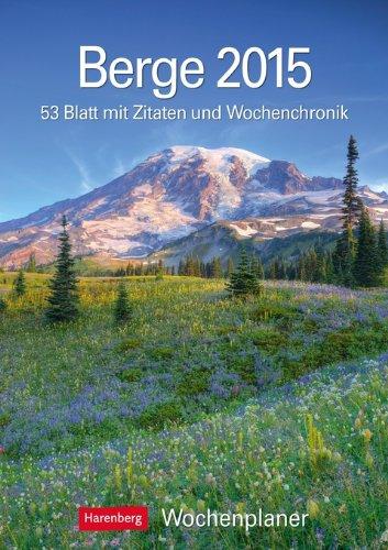 Berge Wochenplaner 2015: Wochenplaner, 53 Blatt mit Zitaten und Wochenchronik