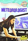 img - for Meteorologist (Cool Careers (Gareth Stevens)) book / textbook / text book