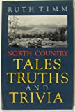 North Country Tales, Truths and Trivia, Ruth Timm, 0925168246