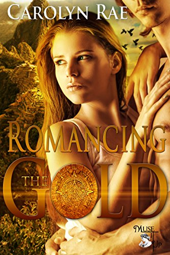 Romancing the Gold by [Rae, Carolyn]