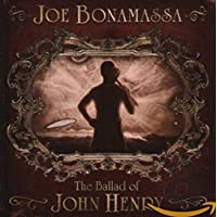 Joe Bonamassa - Ballad Of John Henry..