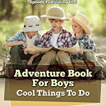 Adventure Book For Boys: Cool Things To Do