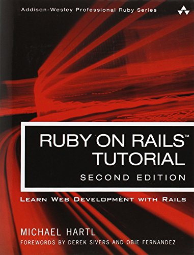 Ruby on Rails Tutorial: Learn Web Development with Rails (2nd Edition) (Addison-Wesley Professional Ruby) by Addison-Wesley Professional