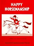 Happy Horsemanship, Dorothy H. Pinch, 0671763210