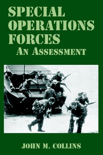 Special Operations Forces: An Assessment John M. Collins