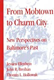 From Mobtown to Charm City, Jessica Elfenbein, 0938420852