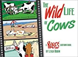 The Wild Life of Cows