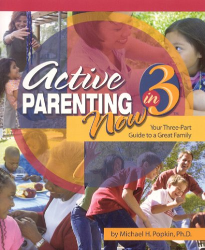 Active Parenting Now In 3: Your Three-Part Guide To A Great Family